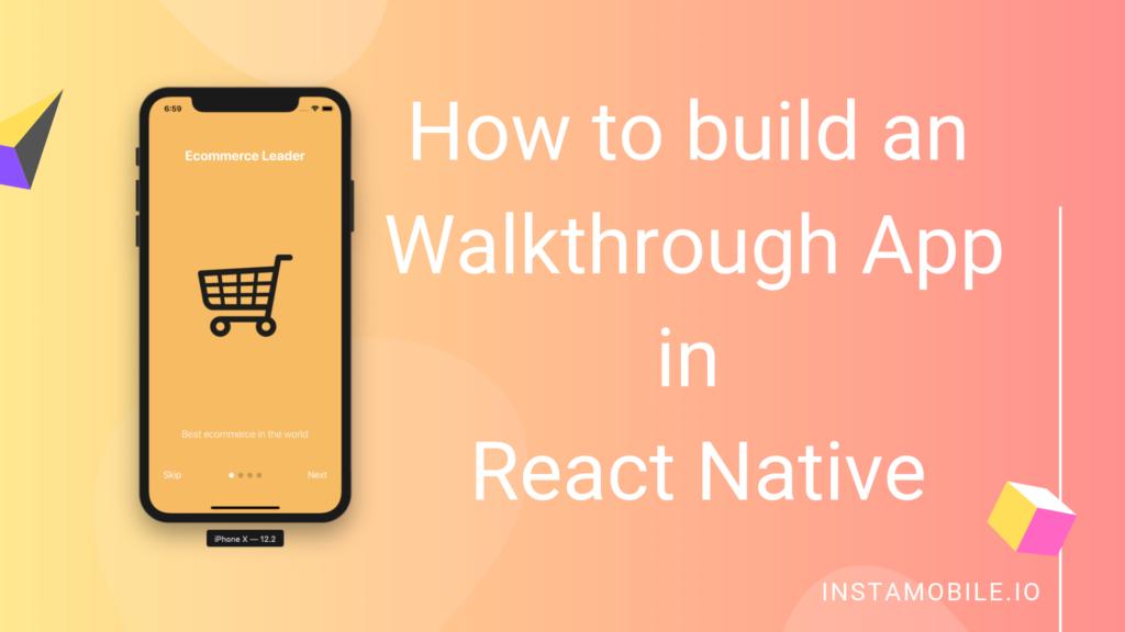 Walkthrough ReactNative