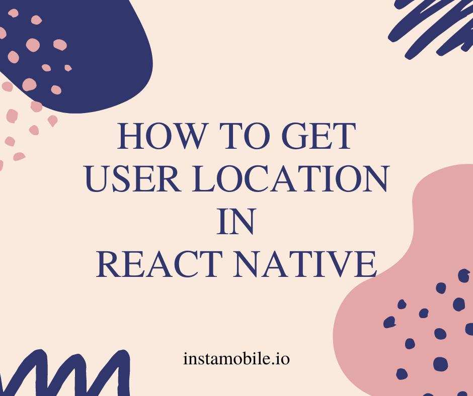 react native location